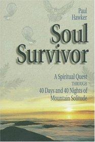 Soul Survivor- A Spiritual Quest Through 40 Days and 40 Nights.jpg