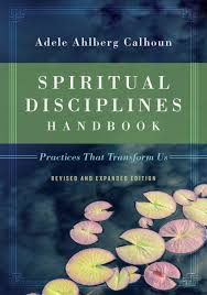 Spiritual Disciplines Handbook- Practices That Transform Us- Revised and Expanded .jpg