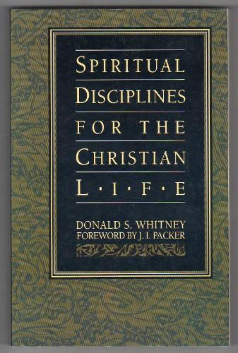 Spiritual Disciplines for the Christian Life Donald Whitney.jpg