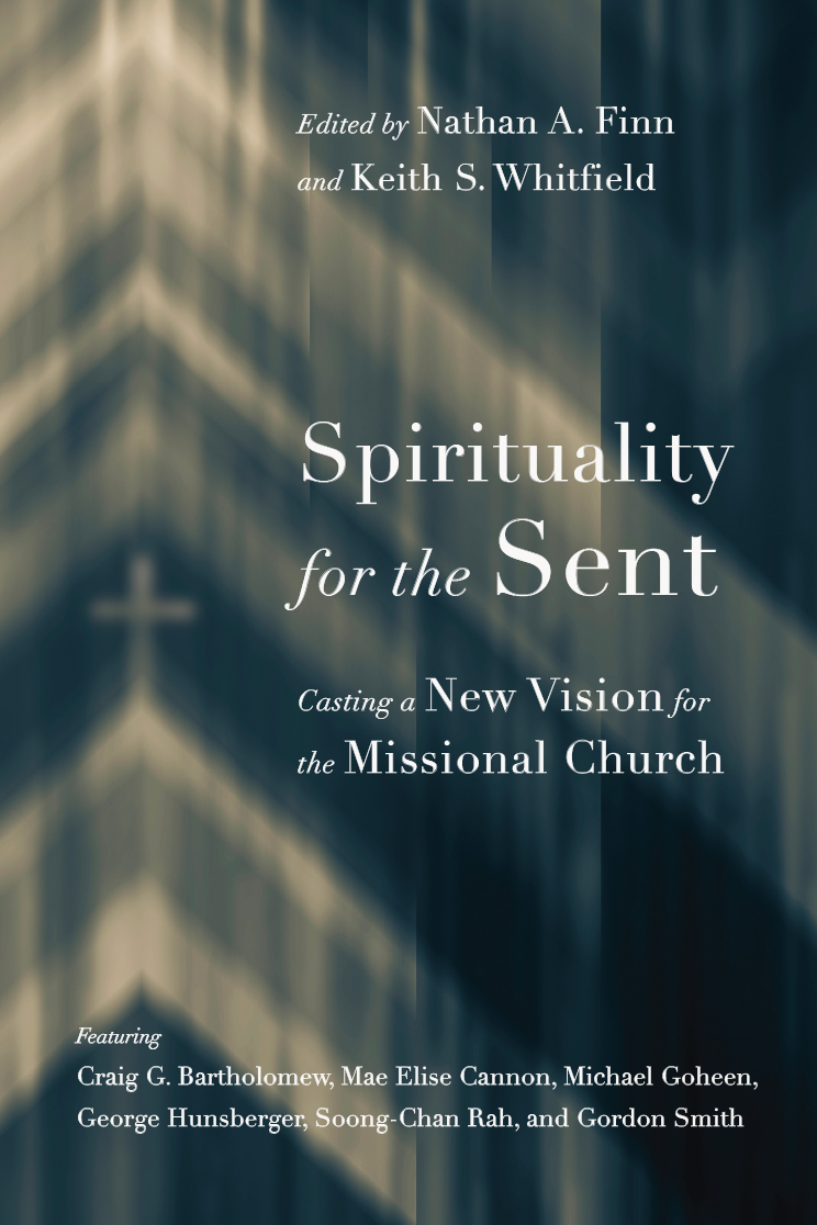 Spirituality for the Sent- Casting a New Vision for the Missional Church.jpg