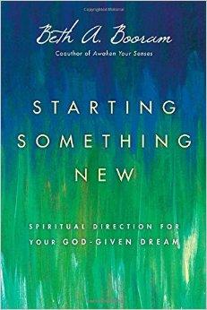 Starting Something New- Spiritual Direction for Your God Given Dream.jpg