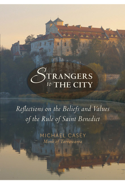 Strangers to the City- Reflections on the Beliefs and Values of the Rule of Saint Benedict.jpg