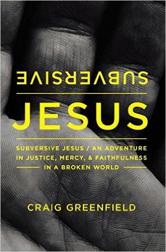 Subversive Jesus Craig Greenfield.jpg