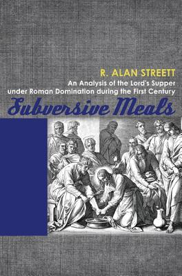 Subversive Meals- An Analysis of the Lord's Supper.jpg