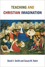 Teaching and the Christian Imagination .jpg