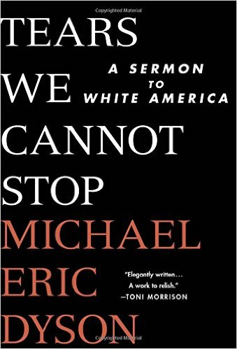 Tears We Cannot Stop- A Sermon To White America .jpg