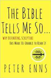 The Bible Tells Me So- Why Defending Scripture Has Made Us Unable to Read it .jpg