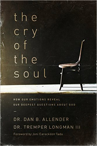 The Cry of the Soul- How Our Emotions Reveal.jpg