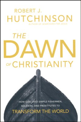 The Dawn of Christianity- How God Used Simple Fisherman.jpg