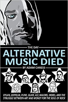 The Day Alternative Music Died- Dylan, Zeppelin, Punk, Glam, .jpg