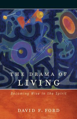 The Drama of Living- Becoming Wise in the Spirit.jpg