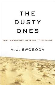 The Dusty Ones- Why Wandering Deepens Your Faith.jpg