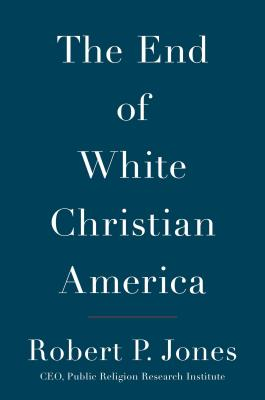 The End of White Christian America.jpg