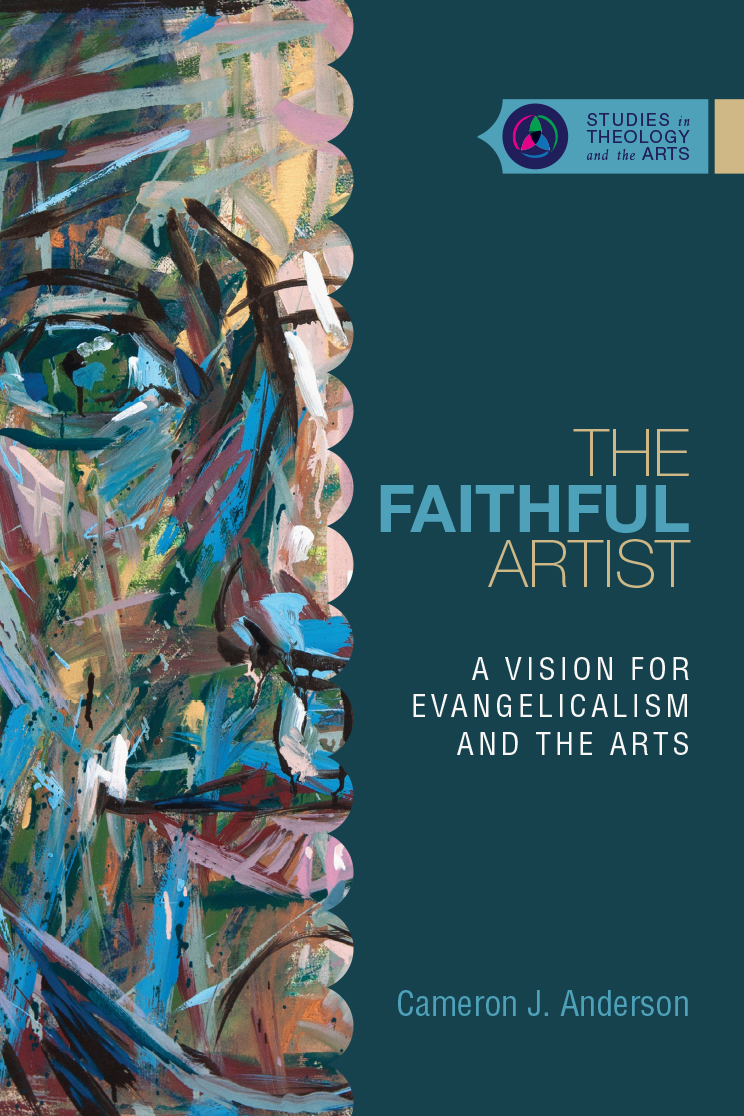 The Faithful Artist - Vision for Evangelicalism and the Arts .jpg