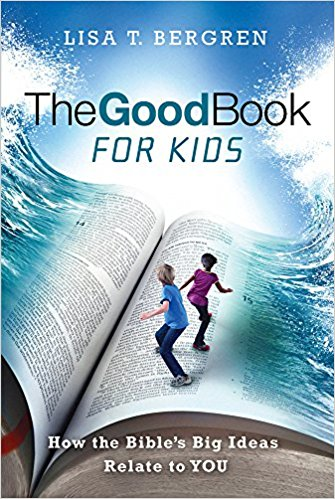 The Good Book for Kids- How the Bible's Big Ideas Relate to You .jpg