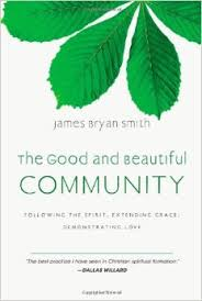 The Good and Beautiful Community- Following the Spirit, Extending Grace.jpg