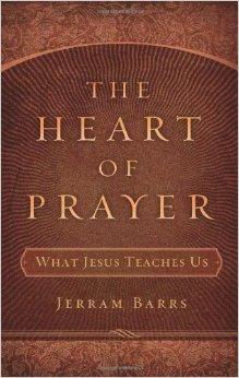 The Heart of Prayer- What Jesus Teaches Us .jpg