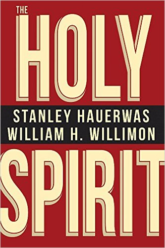 The Holy Spirit Stanley Hauerwas & William Willimon .jpg