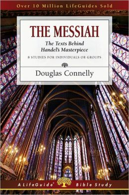 The Messiah- The Texts Behind Handel's Masterpiece (Lifeguide Bible Study).jpg