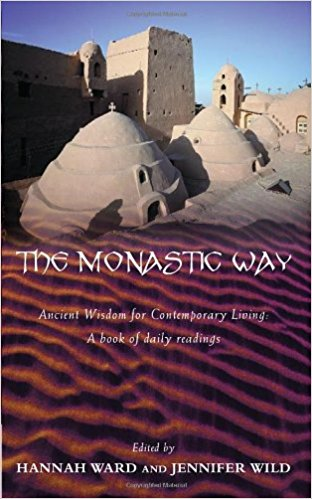 The Monastic Way- Ancient Wisdom for Contemporary Living- A Book of Daily Readings.jpg