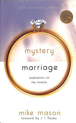 The Mystery of Marriage- Meditations on the Miracle .jpg