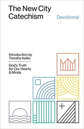 The New City Catechism Devotional- God's Truth for our Hearts & Mind.jpg
