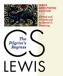 The Pilgrim's Regress Wade Annotated Edition .jpg