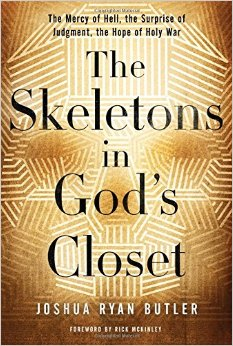 The Skeletons in God's Closet- The Mercy of Hell, the Surprise of Judgment, the Hope of Holy War.jpg