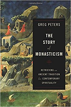 The Story of Monasticism- Retrieving an Ancient Tradition for Contemporary Spirituality.jpg