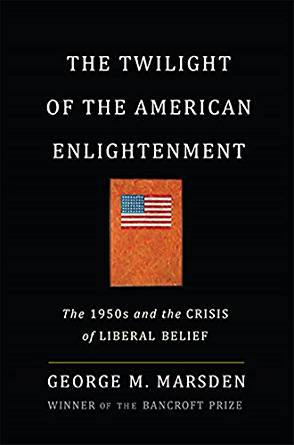 The Twilight of the American Enlightenment- The 1950s.jpg