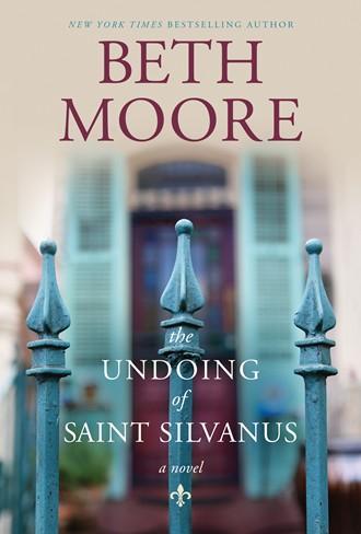 The Undoing of Saint Silvanus Beth Moore.jpg