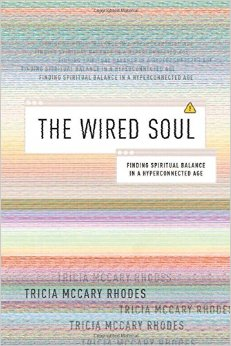 The Wired Soul- Finding Spiritual Balance in a Hyperconencted Age.jpg