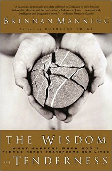 The Wisdom of Tenderness- What Happens When God's Fierce Mercy Transforms Our Lives.jpg