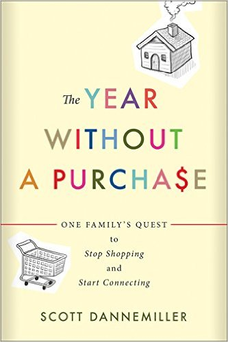 The Year Without A Purchase- One Family's Quest to Stop Shopping and Start Connecting .jpg