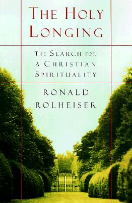 The-Holy-Longing-Rolheiser-Ronald-9780385494182.jpg