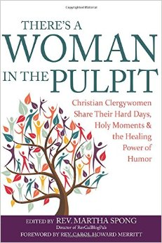 There's a Woman in the Pulpit- Christian Clergywomen Share .jpg