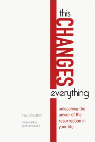 This Changes Everything- Unleashing the Power of the Resurrection in Your Life.jpg