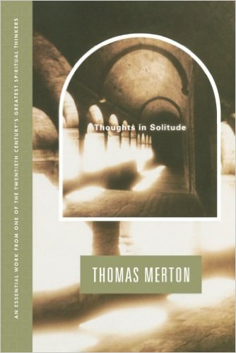Thoughts in Solitude Thomas Merton.jpg