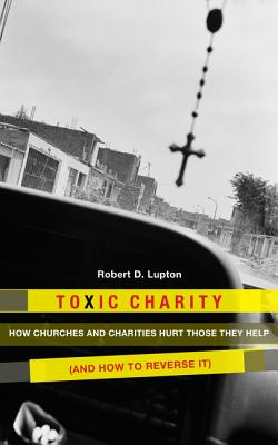 Toxic-Charity-Lupton-Robert-D-9780062076205.jpg