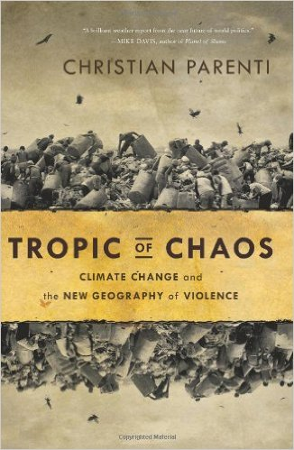 Tropic of Chaos- Climate Change and the New Geography of Violence.jpg