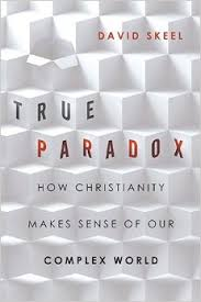 True Paradox- How Christianity Makes Sense of Our Complex World .jpg