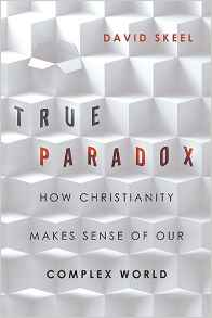 True Paradox- How Christianity Makes Sense of Our Complex World.jpg