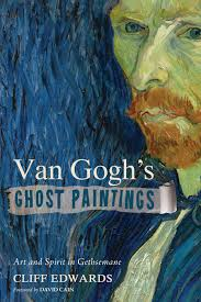 Van Gogh's Ghost Paintings- Art and Spiritual in Gethsemane.jpg