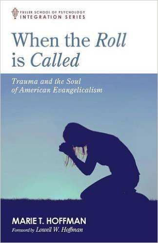 When the Roll is Called- Trauma and the Soul of American Evangelicalism .jpg