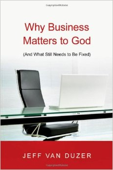 Why Business Matters to God (And What Still Needs to Be Fixed).jpg
