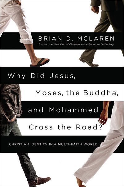 Why Did Jesus Moses Buddha Mohammed Cross the Road cover.JPG