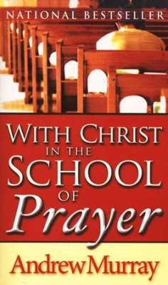 With Christ in the School of Prayer Andrew Murray.jpg