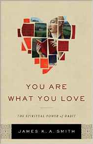 You Are What You Love- The Spiritual Power of Habit.jpg