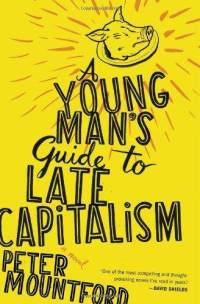 a-young-mans-guide-late-capitalism-peter-mountford-paperback-cover-art.jpg