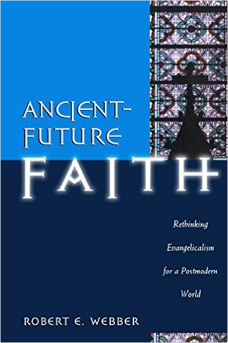 ancient future faith.jpg
